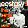 Ecstasy: The Battle Of Rave