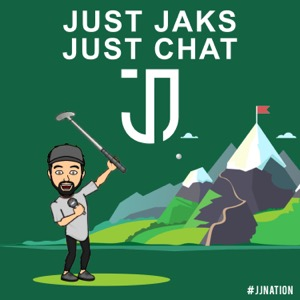 The Just Jaks Golf Podcast