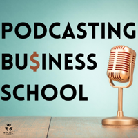 Podcasting Business School with Adam Schaeuble