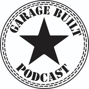 Garage Built Podcast