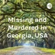 Missing and Murdered in Georgia, USA
