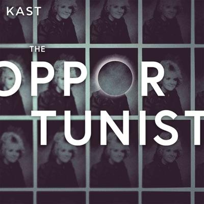 The Opportunist:Kast Media