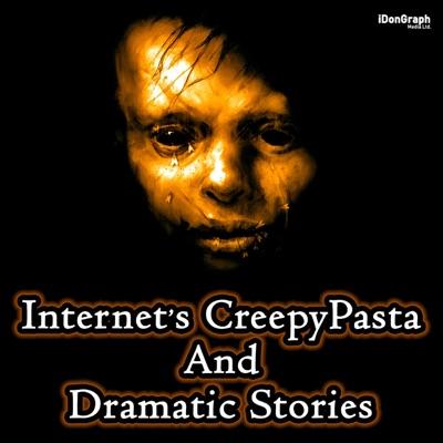 Internet's CreepyPasta & Dramatic Stories:Internet's CreepyPasta & Dramatic Stories