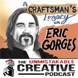 Listener Favorites: Eric Gorges | A Craftsman's Legacy