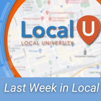Last Week in Local: Local Search, SEO & Marketing Update from LocalU