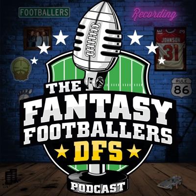 Fantasy Footballers DFS - Fantasy Football Podcast:Fantasy Football