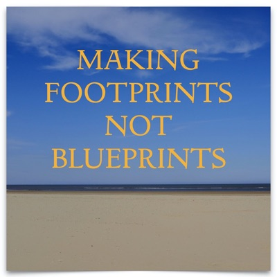 Making Footprints Not Blueprints