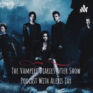 The Vampire Diaries After Show Podcast