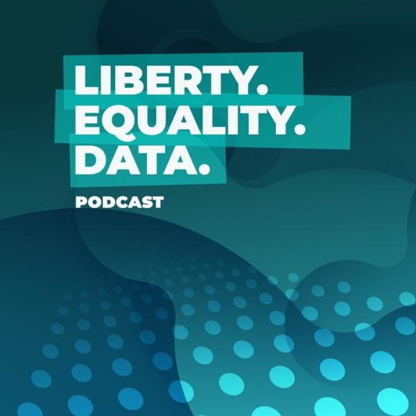 Liberty. Equality. Data.