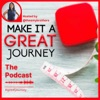 Make It A Great Journey! The Podcast artwork
