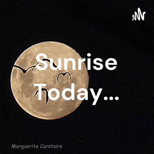 Sunrise Today... Artwork