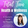 Total Teen Health and Wellness: A Doctor's Guide for Parents artwork