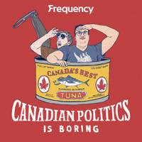 Canadian Politics is Boring podcast