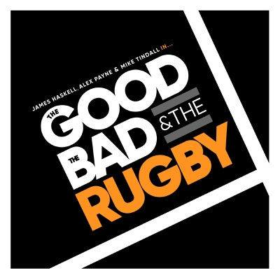 The Good, The Bad & The Rugby:The Good, the Bad and the Rugby