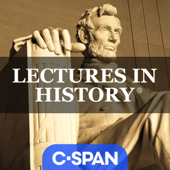 Lectures in History - C-SPAN | ポッドキャストランキング