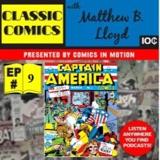 Classic Comics with Matthew B. Lloyd: Captain America: The First Avenger