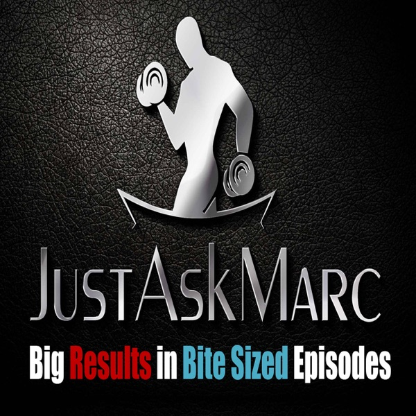 JustAskMarc Bodybuilding and Fitness Podcast