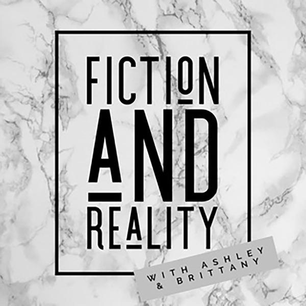 Fiction and Reality with Ashley and Brittany