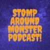 Stomp Around Monster Podcast  artwork