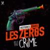 Les zéros du crime - Histoires vraies