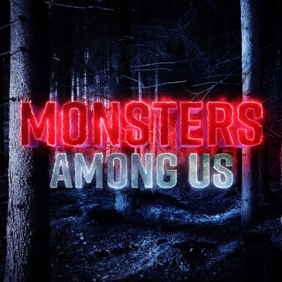 Monsters Among Us Podcast:Monsters Among Us Podcast