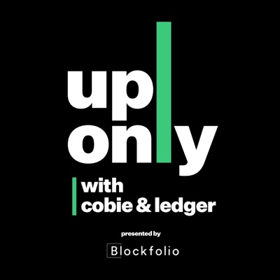 UpOnly with Cobie & Ledger:Brian Krogsgard, Jordan Fish