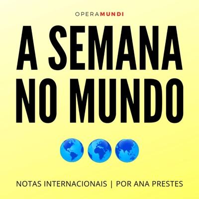 A Semana no Mundo: Notas internacionais, por Ana Prestes