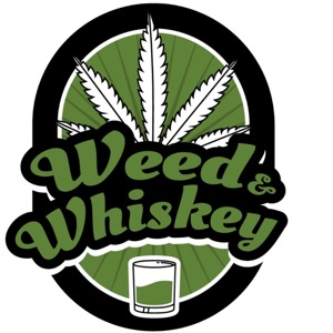 Weed & Whiskey