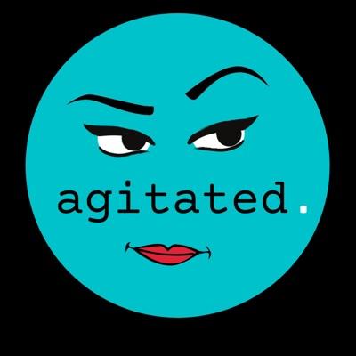agitated.