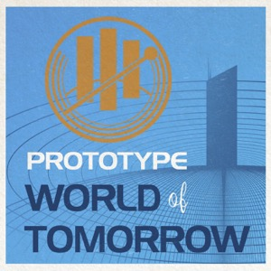 Prototype World of Tomorrow