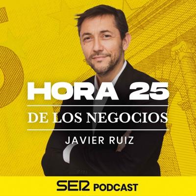 Hora 25 de los negocios:SER Podcast