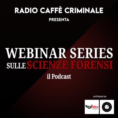 Webinar Series sulle Scienze Forensi:Radio Caffè Criminale