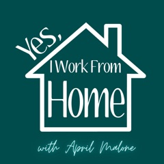 Yes, I Work From Home