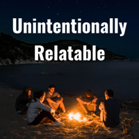 Unintentionally Relatable podcast