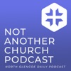 Not Another Church Podcast - A North Glencoe Podcast artwork