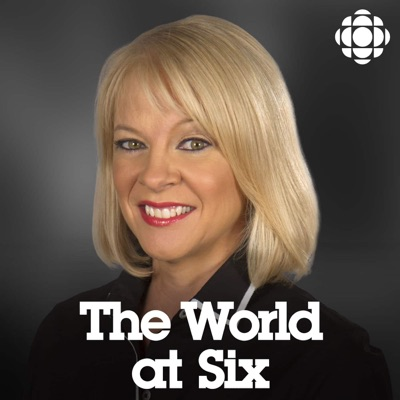 CBC News: The World at Six:CBC News: World at Six