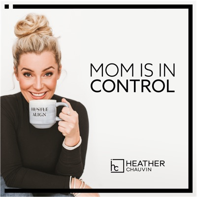 Mom Is In Control Podcast:Featuring solo insights and guidance inspired by Danielle Laporte, Mel Robb