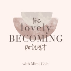The Lovely Becoming