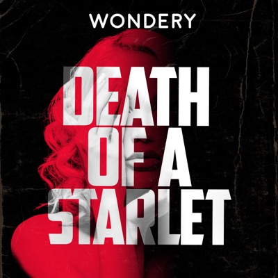 Death of a Starlet:Wondery