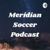 Meridian Soccer Podcast artwork