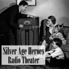 Silver Age Heroes Radio Theater artwork