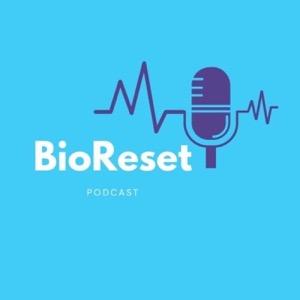 The BioReset™ Podcast