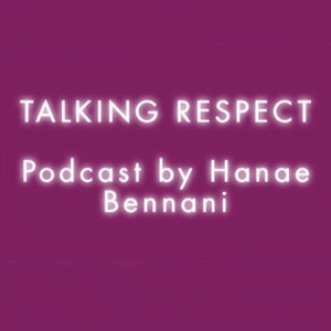Talking Respect Podcast