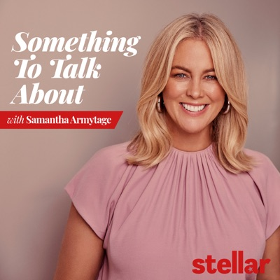 Something To Talk About with Samantha Armytage:Stellar