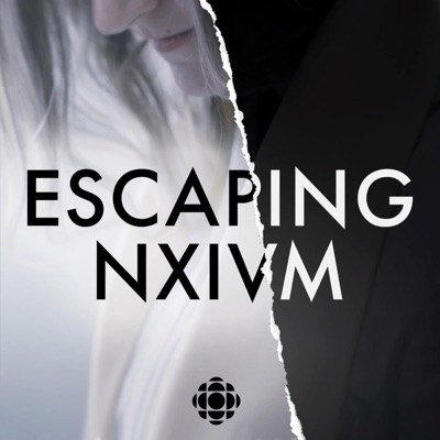 Escaping NXIVM:CBC Podcasts