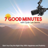 7 Good Minutes Daily Self-Improvement Podcast with Clyde Lee Dennis - Clyde Lee Dennis