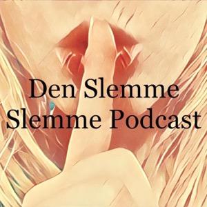 Den Slemme Slemme Podcast