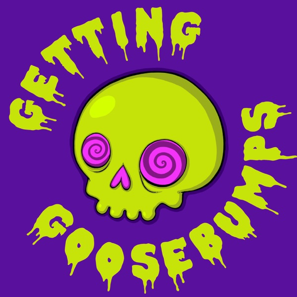 Getting Goosebumps Podcast image