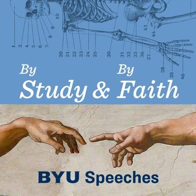 By Study and By Faith:By Study and By Faith: BYU Speeches
