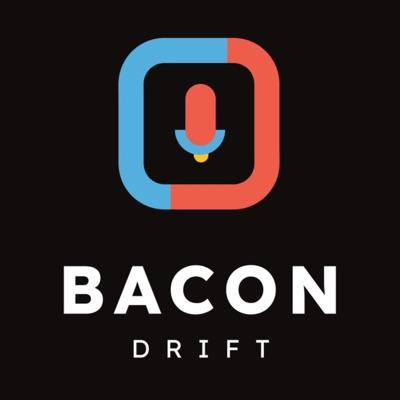 BACON DRIFT:Ray Bacon